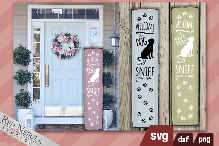 The Dog Will Sniff You Now - Funny Vertical Porch Sign