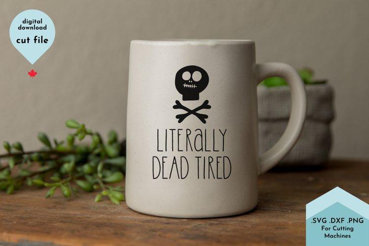 Funny Tired SVG, Coffee Mug, Halloween Cut File