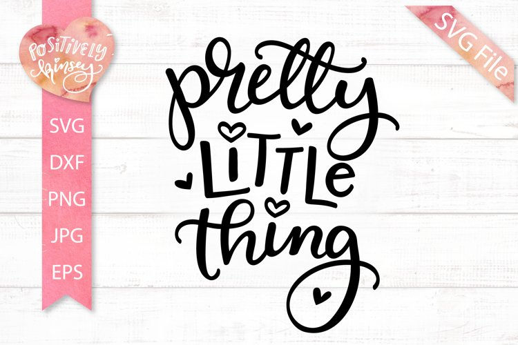 Pretty Little Thing SVG, Cute Baby Girl SVG, for Onesies example image 1