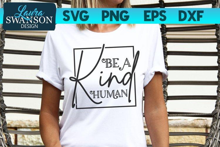 Be a Kind Human SVG Cut File   Motivational SVG Cut File example image 1