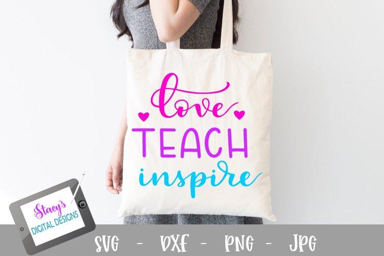 Teacher SVG - Love teach inspire cut file, handlettered