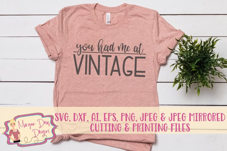 You Had Me At Vintage SVG, DXF, AI, EPS, PNG, JPEG