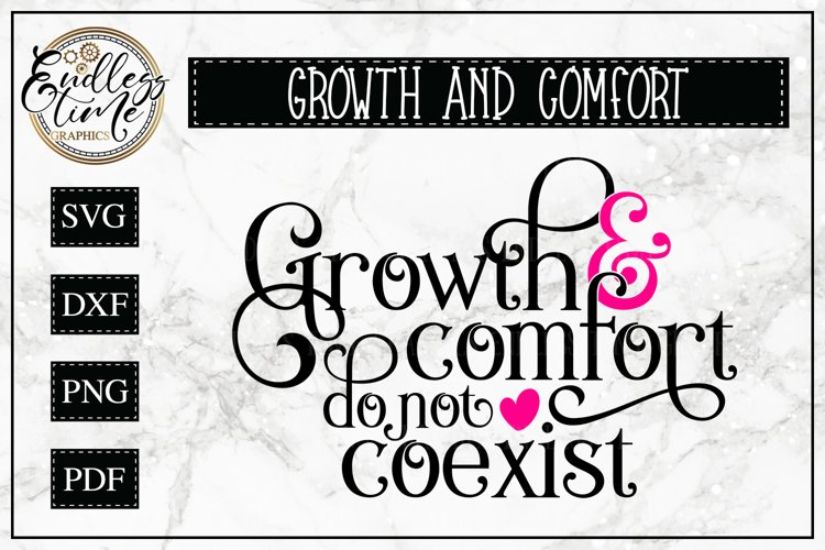 Growth and Comfort do not Coexist- A Motivational Quote SVG example image 1