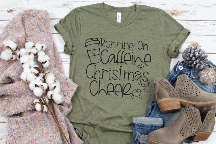 Running On Caffeine And Christmas Cheer - Black Friday SVG