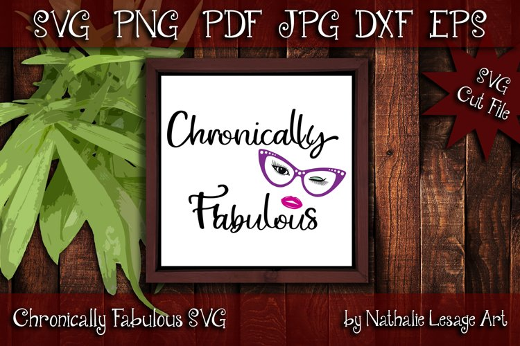 Chronically Fabulous Invisible Illness SVG and Sublimation example image 1