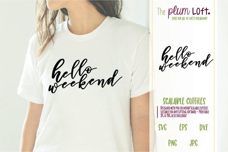 Hello Weekend - Weekend Vibes - SVG Design example image 1