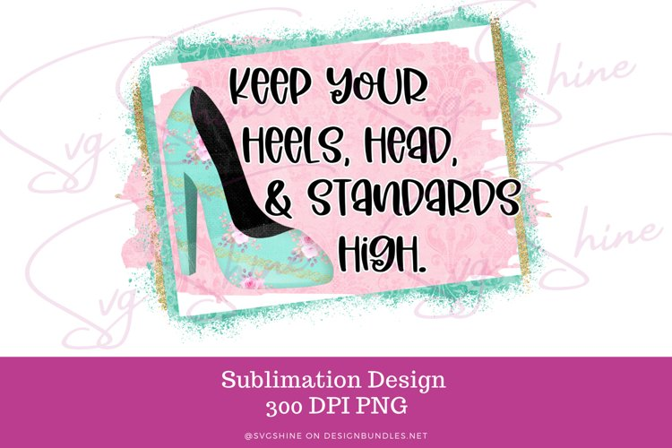 Sublimation Girly Heels Inspirational Quote PNG