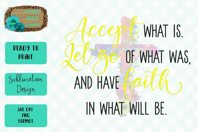 Accept, Let Go, and Have Faith Yellow Sublimation Design example image 1