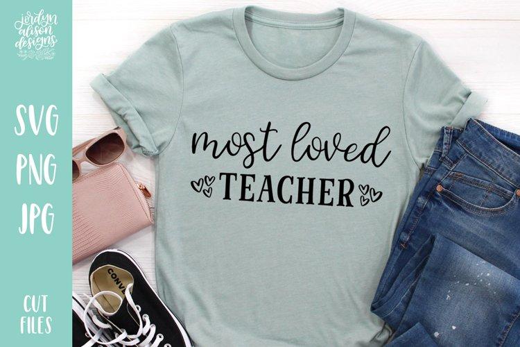 Most Loved Teacher SVG, Back To School Teacher Gift example image 1
