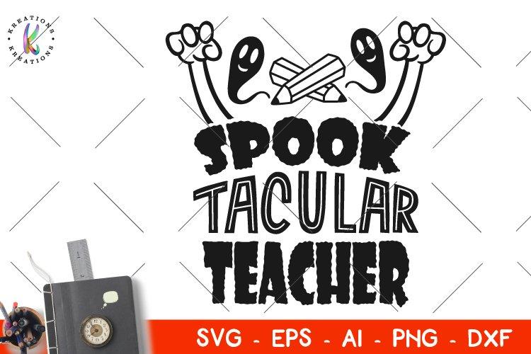 Halloween SVG Teacher svg Spook-Tacular Teacher svg example image 1