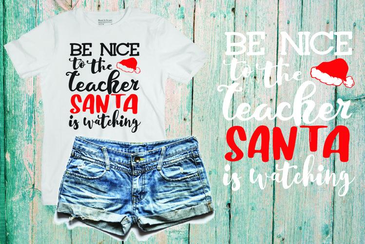 Be nice to the teacher santa, teacher, Merry christmas,539Sv example image 1