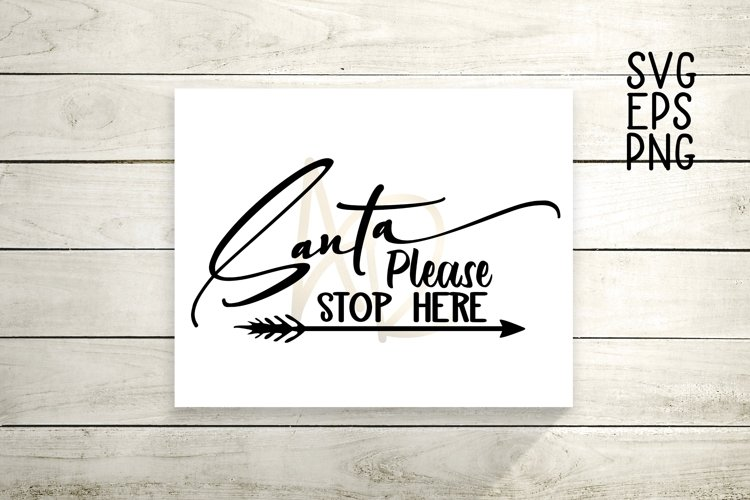 Santa Please Stop Here   Christmas SVG example image 1