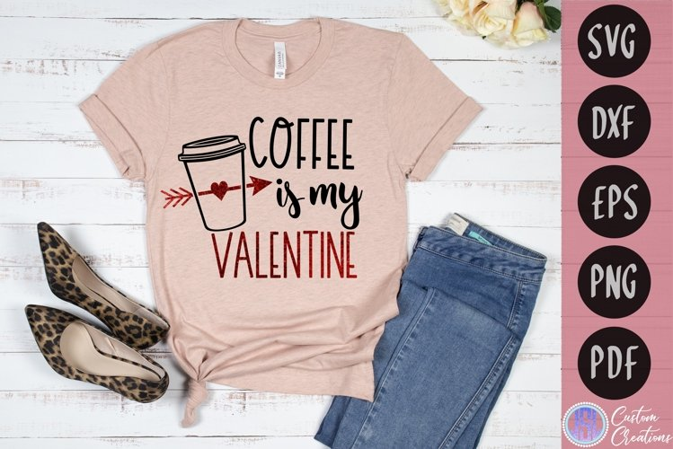 Coffee is my Valentine   Valentine's   SVG DXF EPS PNG PDF example image 1