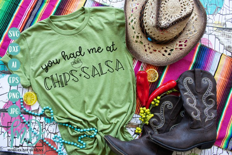 You Had Me At Chips And Salsa SVG - Cinco De Mayo SVG