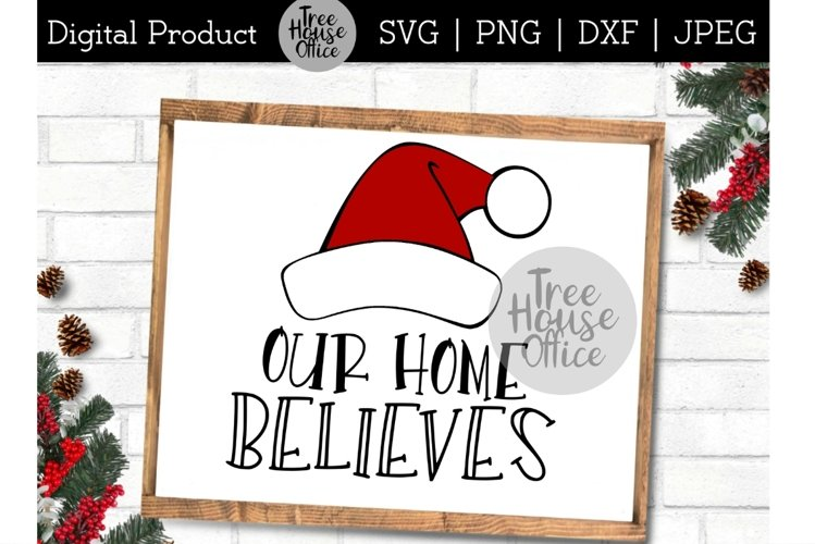 Our Home Believes SVG Believe In Santa, This House Believes example image 1