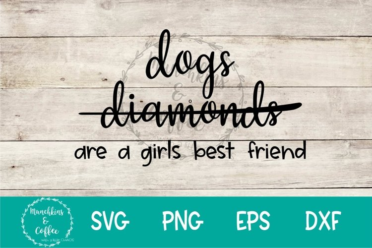 Dogs Are A Girls Best Friend