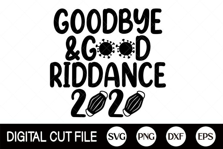 2021 SVG, New year SVG, Goodbye & Good Riddance 2020, PNG example image 1