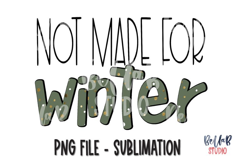 Not Made For Winter Sublimation Design, Christmas example image 1