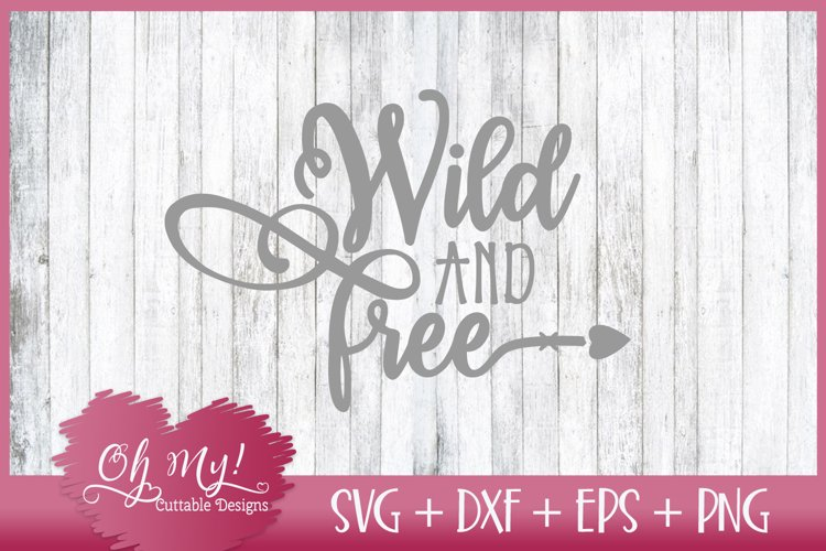 Wild And Free - SVG DXF EPS PNG