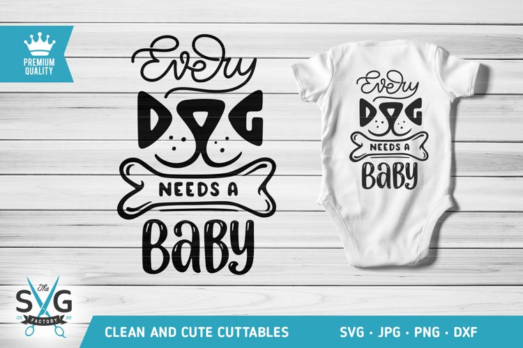 Every Dog Needs A Baby SVG cutting file
