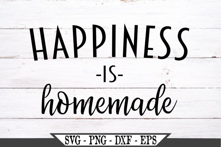 Happiness Is Homemade SVG example image 1