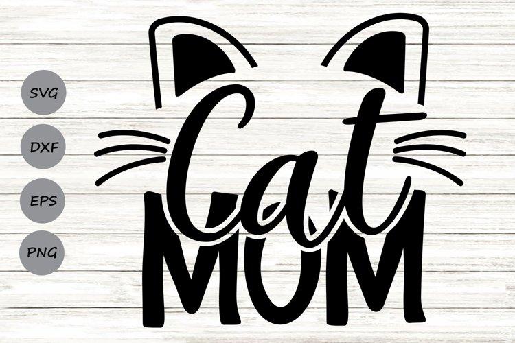 Cat Mom Svg, Fur Mom Svg, Pet Mom Svg, Cat Mama Svg, Cat Svg example image 1