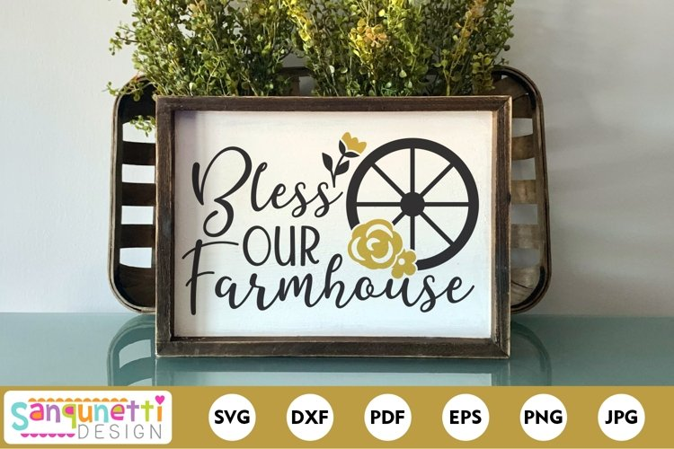 Bless our Farmhouse svg with wagon wheel and flowers