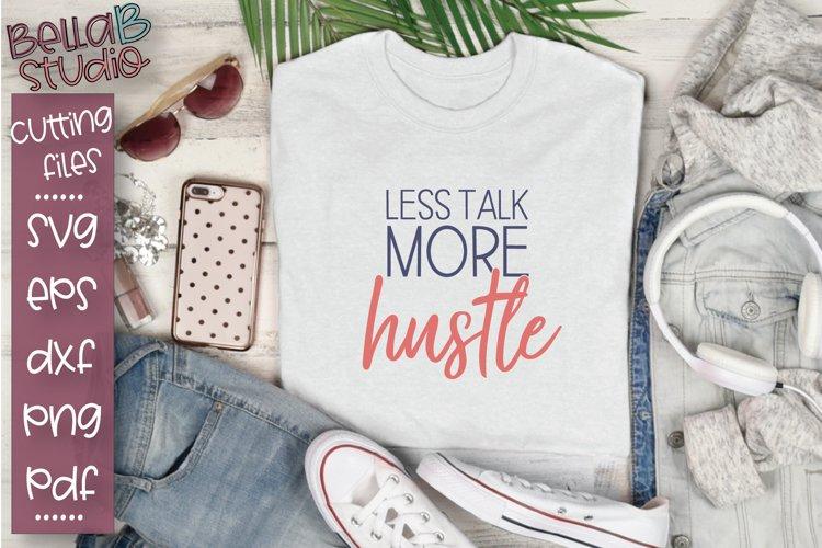Less Talk More Hustle SVG, Hustle SVG File, Gym, Workout example image 1