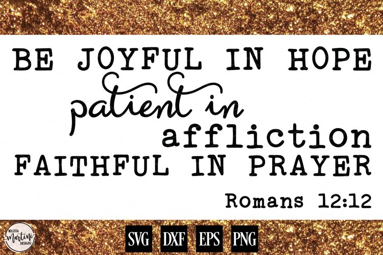 Be Joyful In Hope, Patient in Affliction, Faithful in Prayer example image 1