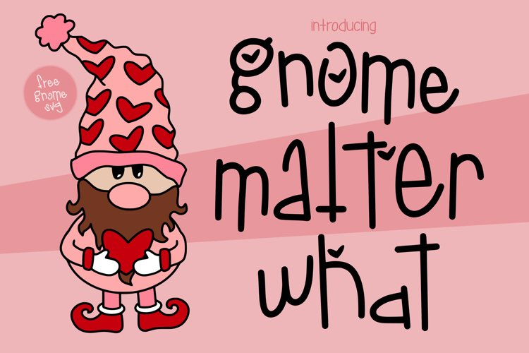 Gnome Matter What a love Font with a FREE SVG! example image 1