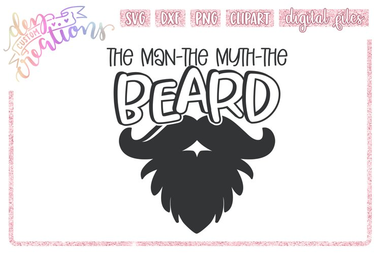 The Man The Myth The Beard - SVG DXF PNG Crafting Cut Files