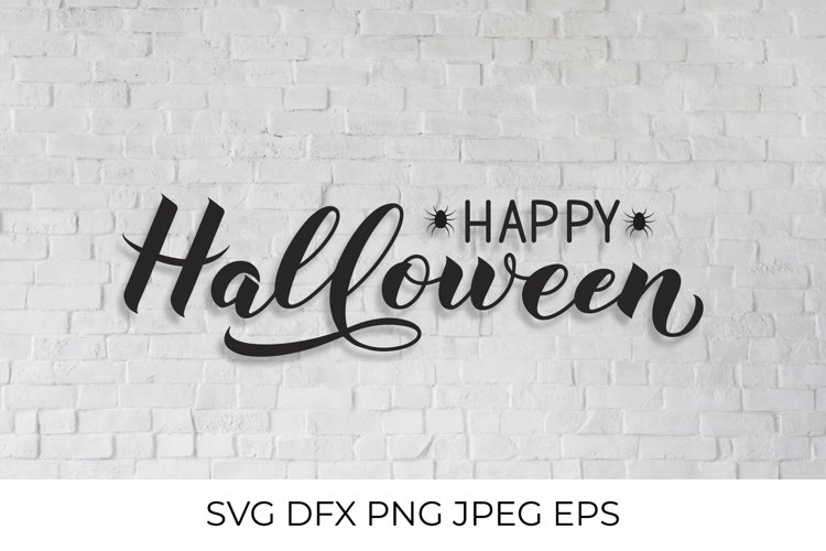 Happy Halloween Lettering Halloween Quote Svg Cut File 811694 Hand Lettered Design Bundles