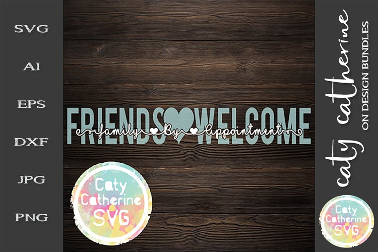 Friends Welcome Family By Appointment SVG Cut File example image 1