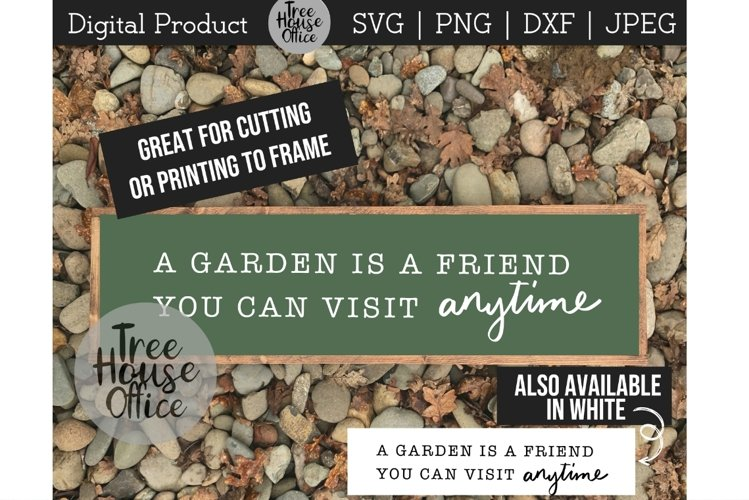 A Garden is A Friend, Gardener Quote Saying SVG DXF JPG PNG