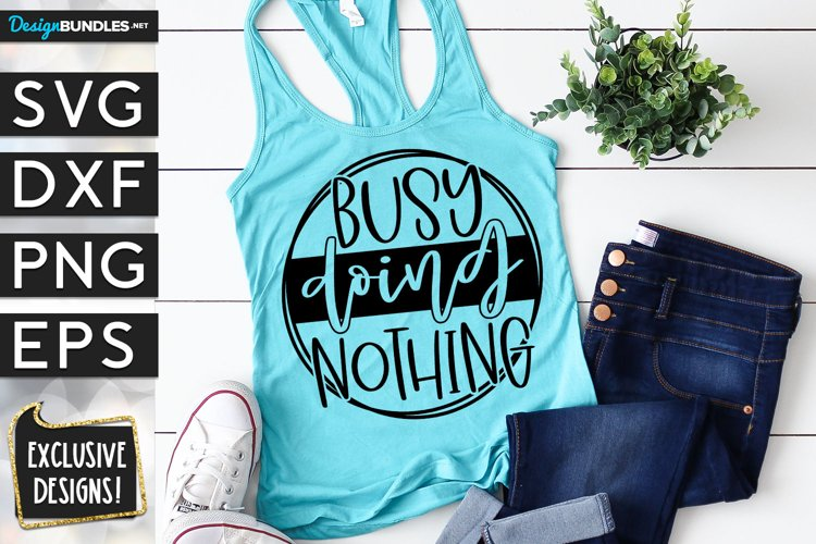 Busy Doing Nothing - SVG Cutting File