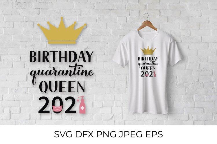 Birthday Quarantine Queen 2021 SVG. Covid Birthday SVG