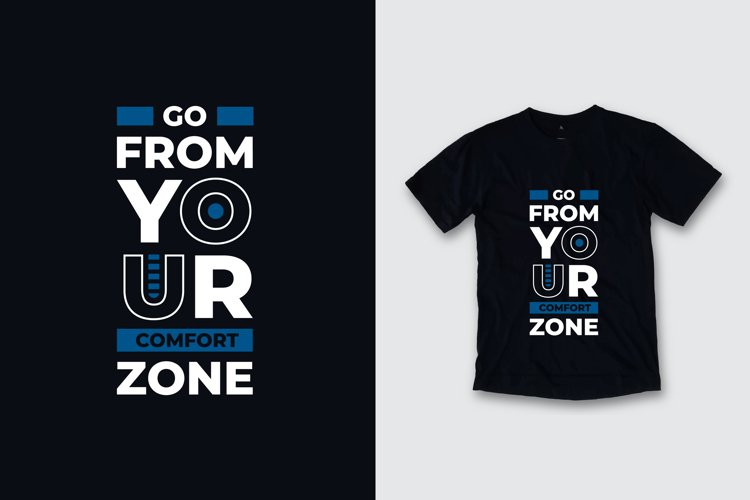Go from your comfort zone typography quote t shirt design example image 1