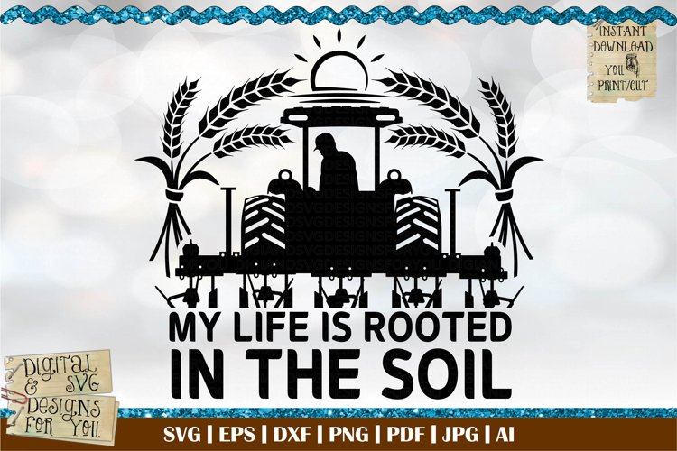 My life is rooted in the soil W | Farming | Tractor | Farmer example image 1