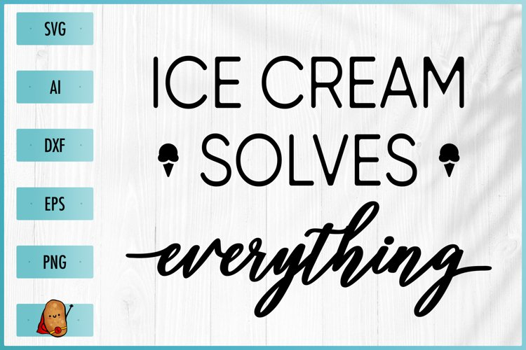 Ice Cream Solves Everything SVG - Summer SVG - Ice Cream SVG