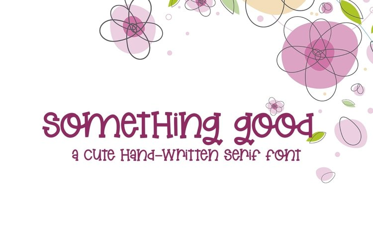 Web Font Something Good - A Cute Hand-Lettered Serif Font example image 1