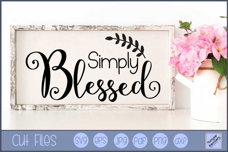 Simply Blessed SVG | Farmhouse SVG | Farmhouse Saying