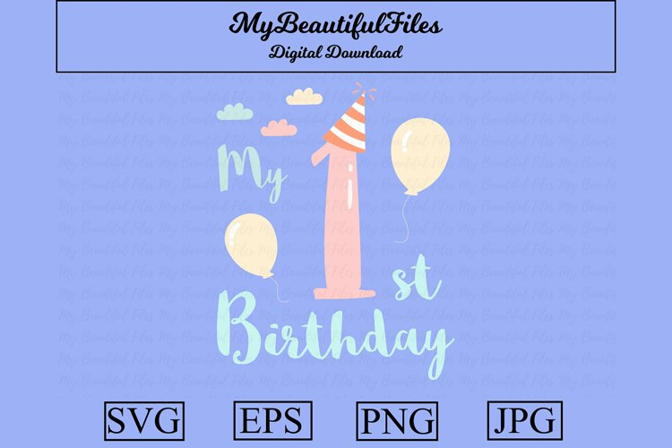 1st Birthday SVG - birthday SVG, EPS, PNG and JPG example image 1