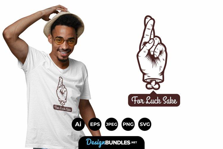 For Luck Sake for T-Shirt Design example image 1