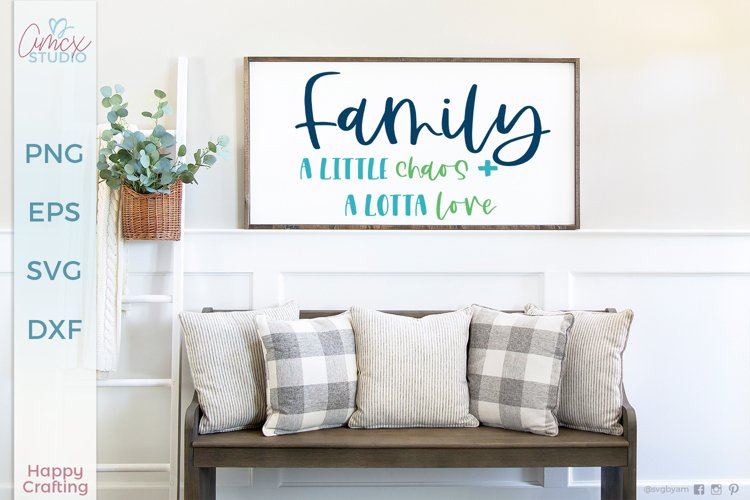 Family Chaos and Love |Family Home Decor SVG