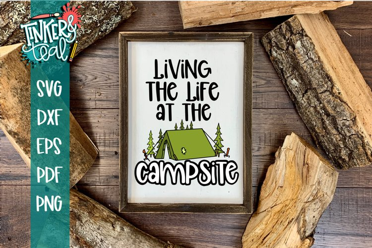 Living Life At the Campsite Tent SVG