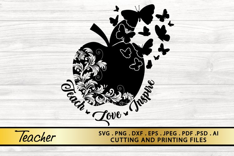 Teach Love Inspire SVG Teacher SVG Back To School SVG File