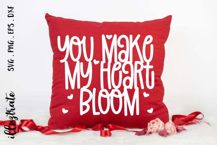 You Make My Heart Bloom SVG Cut File | Valentines SVG | Love example