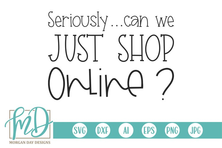Seriously Can We Just Shop Online - Black Friday SVG