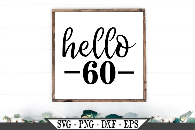 Hello 60 Birthday SVG example image 1
