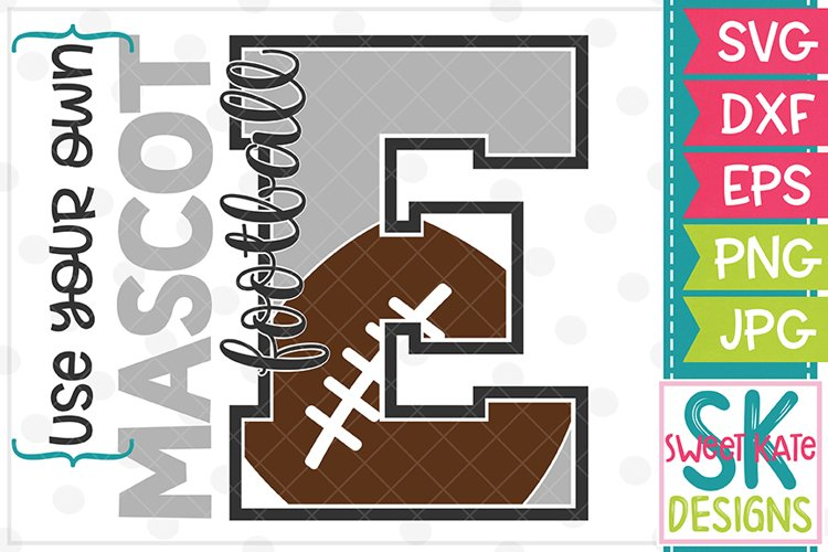 Your Own Mascot E Football SVG DXF EPS PNG JPG example image 1